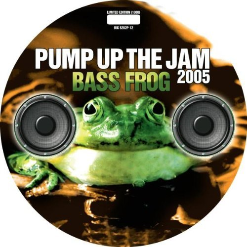 BASS-FROG-PUMP-UP-THE-JAM-2005-PICTURE-DISC-NEW-VINYL
