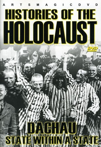 HISTORIES-OF-THE-HOLOCAUST-DACHAU-STATE-WITHIN-A-NEW-DVD