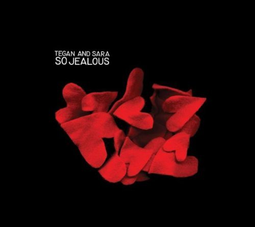TEGAN &  SARA - SO JEALOUS NEW CD