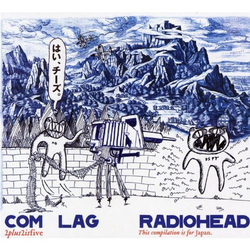 RADIOHEAD - COM LAG: 2+2=5 NEW CD