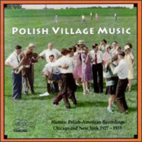 POLISH VILLAGE MUSIC - HISTORIC POLISH-AMERICAN RECOR NEW CD
