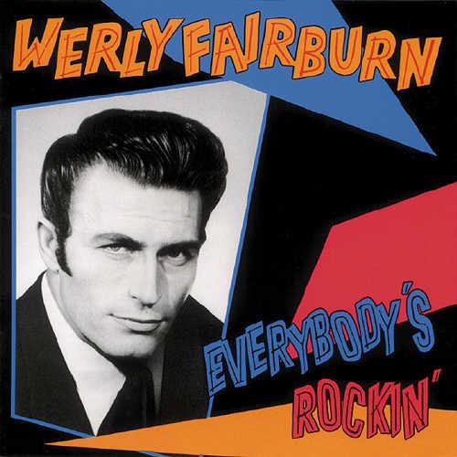 WERLY FAIRBURN - EVERYBODY'S ROCKIN NEW CD