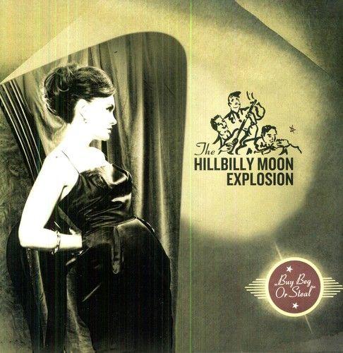 HILLBILLY MOON EXPLOSION - BUY BEG OR STEAL (UK) NEW VINYL