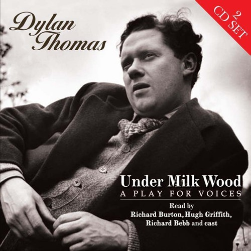 DYLAN THOMAS - UNDER MILK WOOD/PLAY FOR VOICES NEW CD