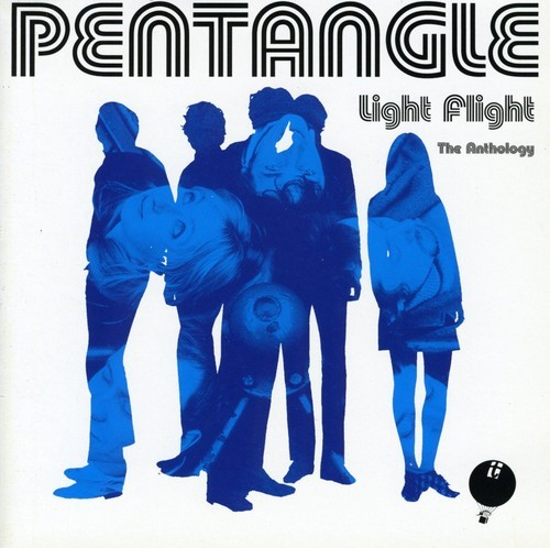 PENTANGLE - LIGHT FLIGHT: THE ANTHOLOGY NEW CD