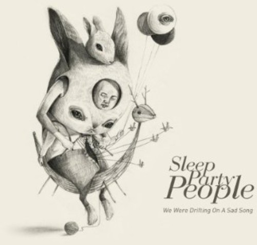 SLEEP PARTY PEOPLE - WE WERE DRIFTING ON A SAD SONG (UK) NEW VINYL