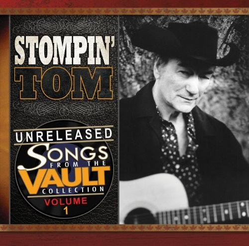STOMPIN' TOM CONNORS - UNRELEASED: SONGS FROM THE VAULT COLLECTION VOL.1 NEW CD