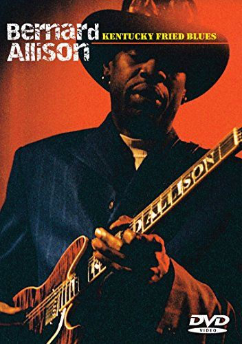 BERNARD ALLISON - KENTUCKY FRIED BLUES NEW DVD