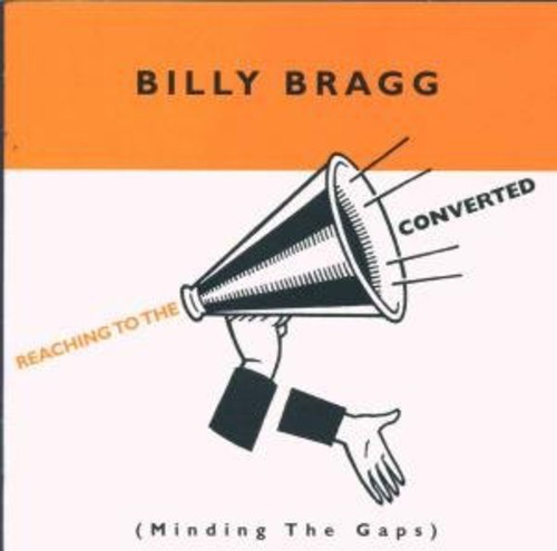BILLY BRAGG - REACHING TO THE CONVERTED (UK) NEW CD