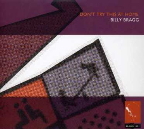 BILLY BRAGG - DON'T TRY THIS AT HOME NEW CD