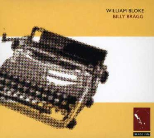 BILLY BRAGG - WILLIAM BLOKE NEW CD