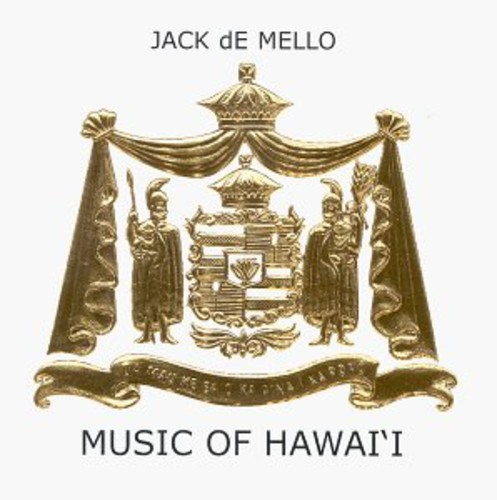 JACK DE MELLO - MUSIC OF HAWAII NEW CD