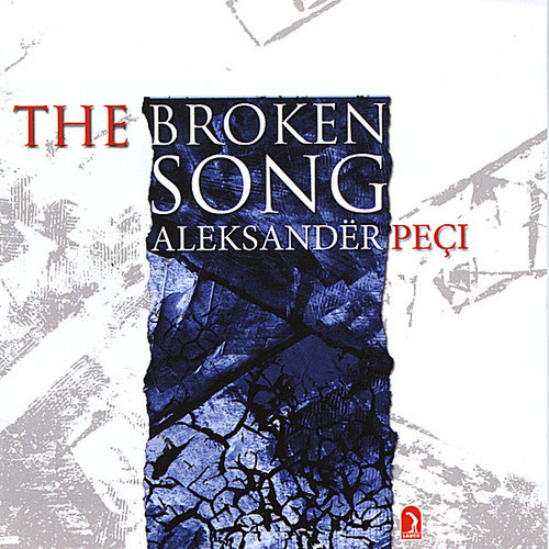 ALEKSANDER PECI - BROKEN SONG NEW CD