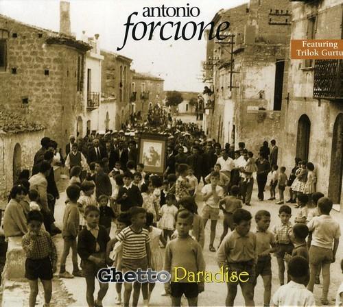 ANTONIO FORCIONE - GHETTO PARADISE NEW CD
