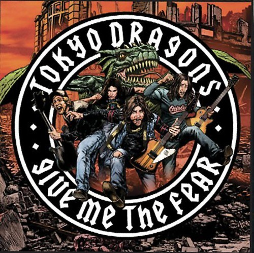 TOKYO DRAGONS - GIVE ME THE FEAR NEW CD