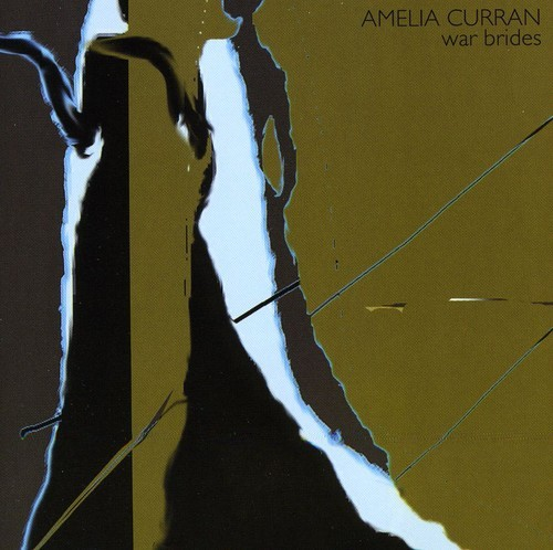 AMELIA CURRAN - WAR BRIDES NEW CD