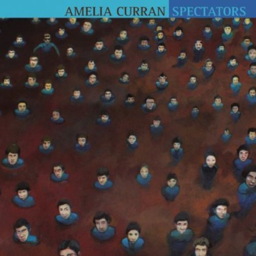 AMELIA CURRAN - SPECTATORS (IMPORT) NEW CD
