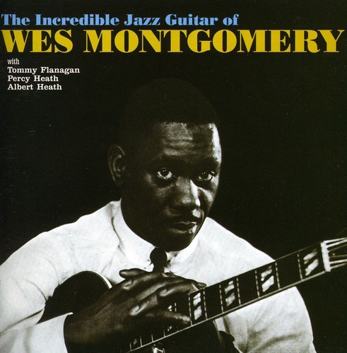 WES MONTGOMERY - INCREDIBLE JAZZ GUITAR OF WES MONTGOMERY NEW CD