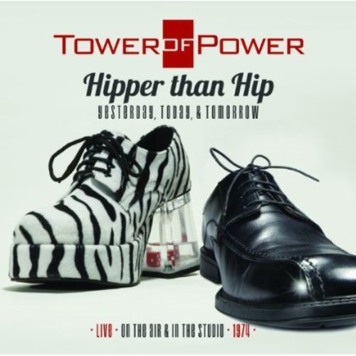 TOWER OF POWER - HIPPER THAN HIP (YESTERDAY) (TODAY) (&) (TOMORROW) NEW CD