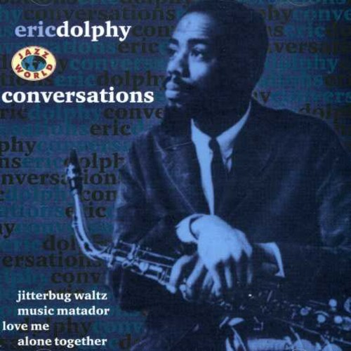 ERIC DOLPHY - CONVERSATIONS NEW CD