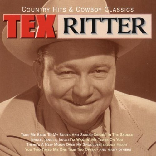 TEX RITTER - COUNTRY HITS & COWBOY CLASSICS NEW CD