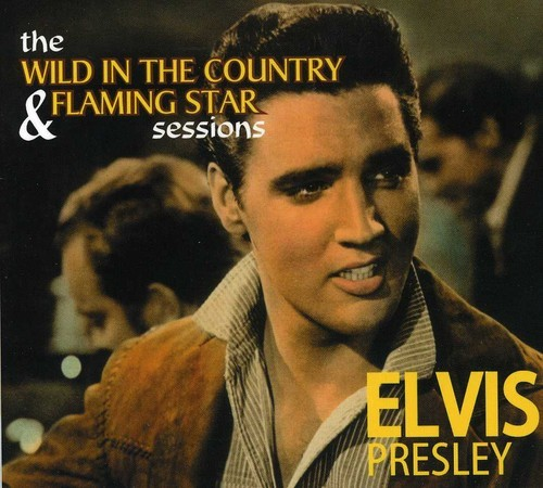 ELVIS PRESLEY - WILD IN THE COUNTRY & FLAMING STAR SESSIONS NEW CD