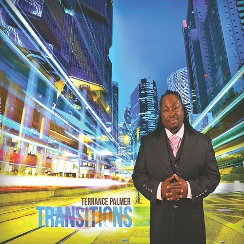 TERRANCE PALMER - TRANSITIONS NEW CD