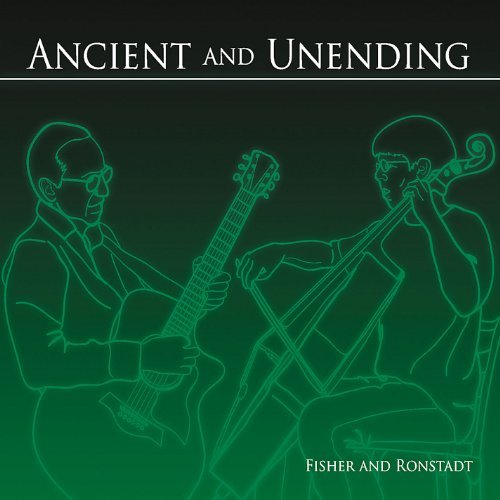 FISHER &  RONSTADT - ANCIENT & UNENDING NEW CD