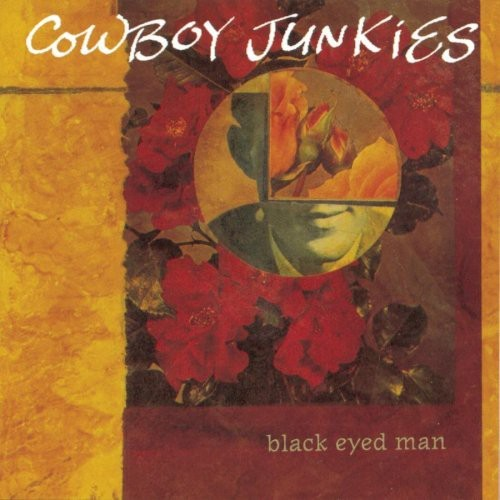 COWBOY JUNKIES - BLACK EYED MAN NEW CD