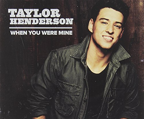 TAYLOR HENDERSON - WHEN YOU WERE MINE NEW CD